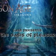 Dragon Age: Origins - The Oasis of Pleasure