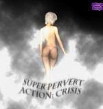 Super Pervert Action: Crisis (Uncen/Eng)