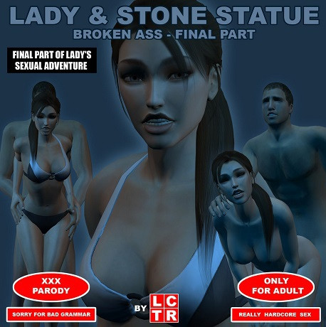 LCTR - Lady & Stone Statue – Broken Ass – Final Part I – II