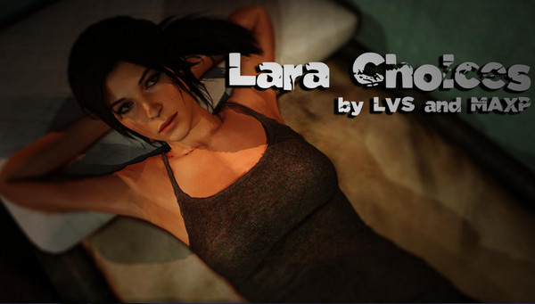 LVS and MAXP - Lara Choices (InProgress) Ver.1.0